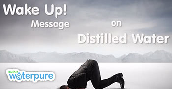 Fantastic video on Distilled Water from 'Wake Up Message'