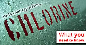 Dangers of chlorine in our tap water