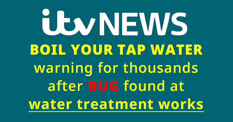 'Boil water' warning for thousands after bug found at treatment works