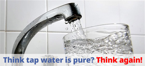Think tap water is pure? Think again!