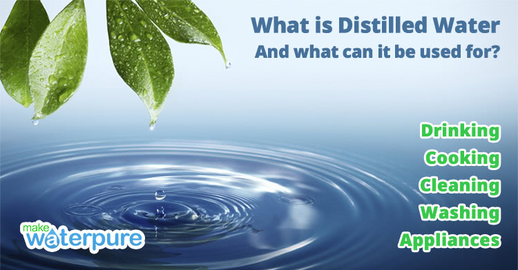 What is Distilled Water And what can it be used for