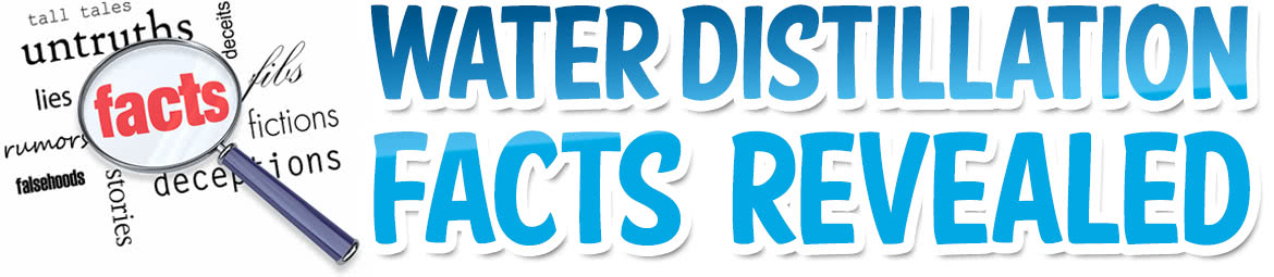 Water Distillation Facts